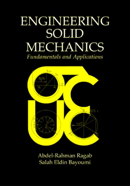 کتاب ENGINEERING SOLID MECHANICS Fundamentals and Applications by Abdel-Rahman Ragab & Salah Eldin Bayoumi